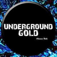 UNDER GROUND GOLD